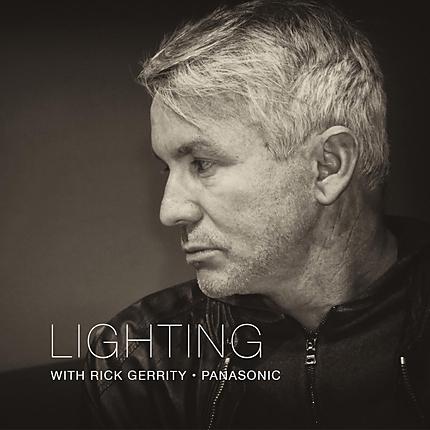 Lighting with Rick Gerrity (Panasonic)