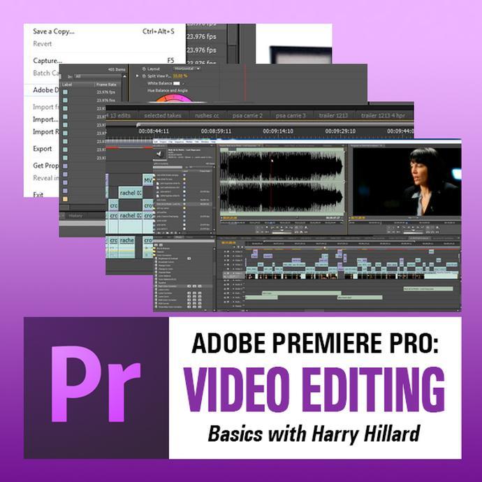 Adobe Premiere Pro: Video Editing Basics with Harry Hillard