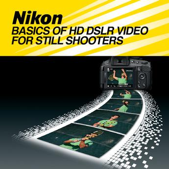 Basics of HD DSLR Video for Still Shooters (Nikon)