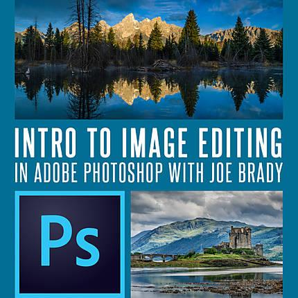 Intro to Image Editing in Adobe Photoshop with Joe Brady