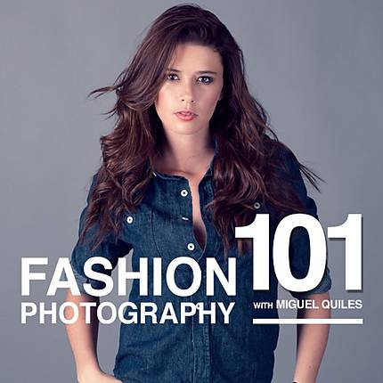 Fashion Photography 101 with Miguel Quiles