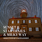 Sunset, Star Trails, and Milky Way Shoot with Jennifer Khordi