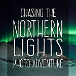 Chasing the Northern Lights Photo Adventure