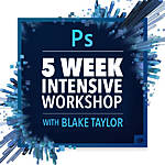 Intro to Photoshop CC 5-Week Intensive Workshop with Blake Taylor