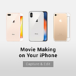 Movie Making on Your iPhone